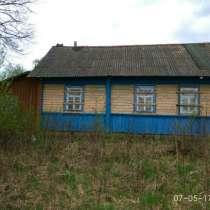 Продаю дом в деревне на вывоз, в г.Могилёв