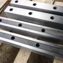 Гильотинные ножи. Завод производитель ножей для гильотинных, в Иванове