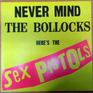 Sex Pistols ‎–Never Mind The Bollocks Here's The Sex Pistols